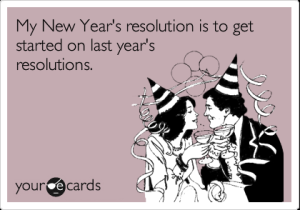 get-started-on-my-new-years-resolutions-funny-ecards